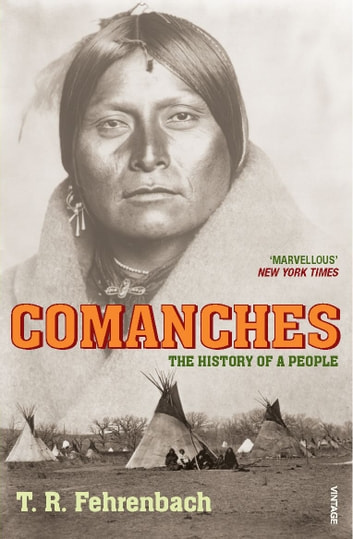 Comanches - The History of a People ebook by T R Fehrenbach