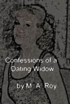 Confessions of a Dating Widow ebook by Marie Roy