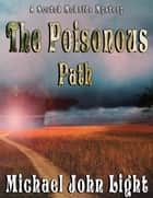 Scotch McBride The Poisonous Path - Scotch McBride, #2 ebook by Michael John Light