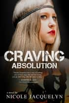Craving Absolution - The Aces, #3 ebook by Nicole Jacquelyn