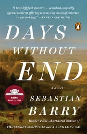 Days Without End - A Novel ebook by Sebastian Barry