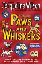 Paws and Whiskers ebook by Jacqueline Wilson