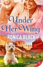 Under Her Wing eBook by Ronica Black