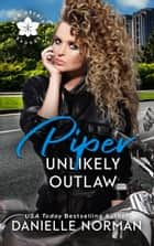 Piper, Unlikely Outlaw ebook by Danielle Norman