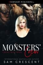 Monsters' Crew ebook by Sam Crescent