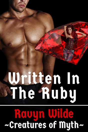Written In The Ruby - Creatures of Myth, #2 ebook by Ravyn Wilde