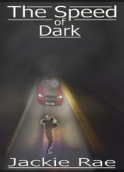 The Speed of Dark ebook by Jackie Rae