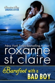 Barefoot with a Bad Boy ebook by Roxanne St. Claire