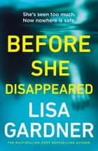 Before She Disappeared - From the bestselling thriller writer ebook by