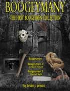 Boogeymany: The First Boogeymen Collection ebook by Brian J. Prisco