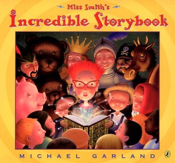 Miss Smith's Incredible Storybook ebook by Michael Garland