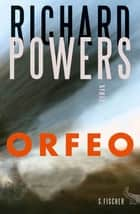 ORFEO - Roman ebook by Richard Powers, Manfred Allié