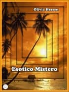 Esotico mistero ebook by Olivia Hessen