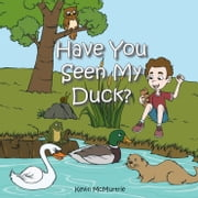 Have You Seen My Duck? ebook by Kevin McMurtrie