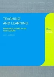 Teaching and Learning ebook by Moore, Alex