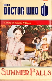 Doctor Who: Summer Falls ebook by Amelia Williams