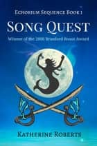 Song Quest - Echorium Sequence, #1 ebook by Katherine Roberts