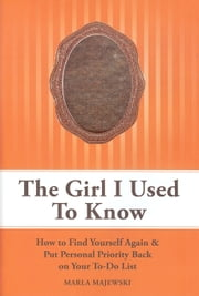 The Girl I Used To Know ebook by Majewski, Marla