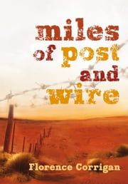 Miles of Post and Wire ebook by Florence Corrigan