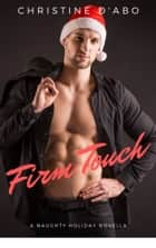 Firm Touch ebook by Christine d'Abo
