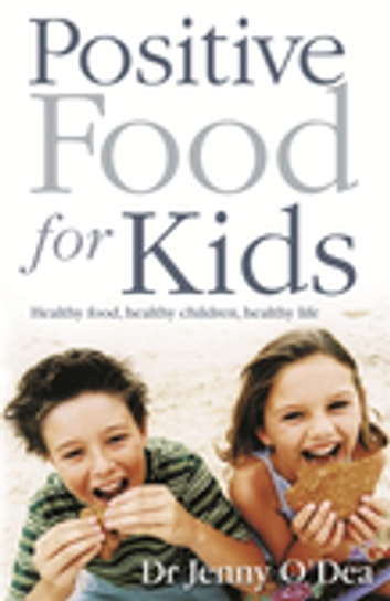 Positive Food for Kids ebook by Jenny O'Dea