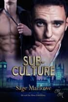 Sub-Culture ebook by Sage Marlowe