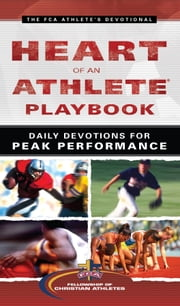 Heart of an Athlete Playbook - Daily Devotions for Peak Performance ebook by Fellowship of Christian Athletes
