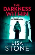 The Darkness Within ebooks by Lisa Stone