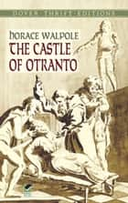 The Castle of Otranto ebook by Horace Walpole