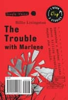 Trouble with Marlene, The ebook by