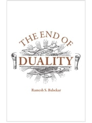 The End Of Duality ebook by Ramesh Balsekar