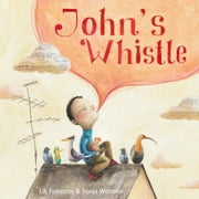 John's Whistle ebook by Lili Ferreiros,Sonja Wimmer
