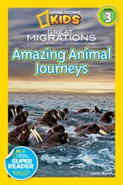 National Geographic Readers: Great Migrations Amazing Animal Journeys ebook by Laura Marsh