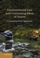 Environmental Law and Contrasting Ideas of Nature ebook by Keith H. Hirokawa