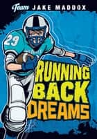 Jake Maddox: Running Back Dreams ebook by Jake Maddox, Sean Tiffany