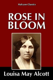 Rose in Bloom by Louisa May Alcott ebook by Louisa May Alcott