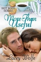 More Than Useful ebook by Lacey Wolfe