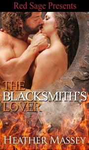 The Blacksmith's Lover ebook by Massey, Heather