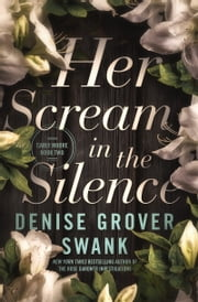 Her Scream in the Silence - Carly Moore #2 ebook by Denise Grover Swank