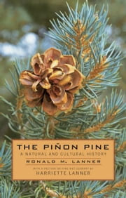 The Pinon Pine - A Natural And Cultural History ebook by Ronald M. Lanner