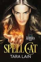 Spell Cat ebook by Tara Lain