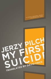 My First Suicide ebook by Jerzy Pilch,David Frick