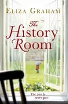 The History Room eBook by Eliza Graham