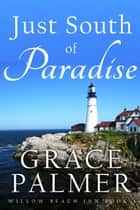 Just South of Paradise ebook by Grace Palmer