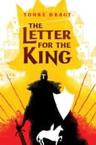 The Letter for the King ebook by Tonke Dragt
