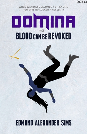 Domina #2: Blood Can Be Revoked ebook by Edmund Alexander Sims