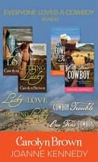 Everyone Loves a Cowboy 4-pack - A Cowboy Romance Boxed Set ebook by Carolyn Brown, Joanne Kennedy