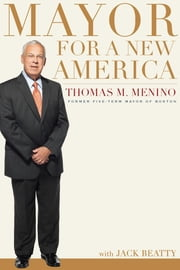 Mayor for a New America ebook by Thomas M. Menino,Jack Beatty