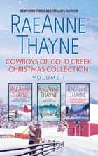 Cowboys of Cold Creek Christmas Collection Volume 1 - An Anthology ebook by RaeAnne Thayne