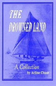 The Drowned Land ebook by Arline Chase